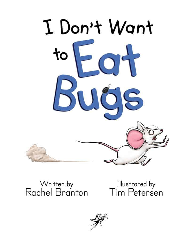 I Don't Want to Eat Bugs by Rachel Branton 3