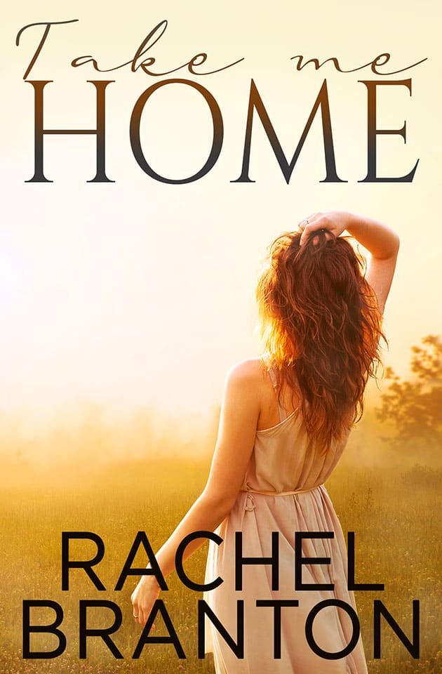 Take Me Home by Rachel Branton