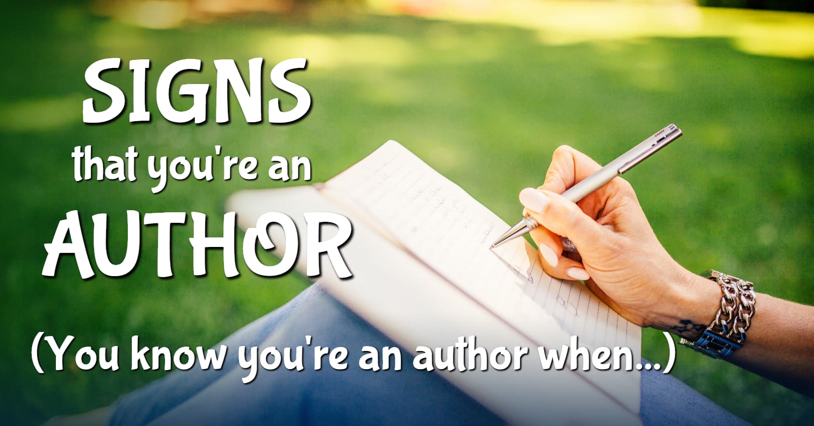 Signs that you're an author, you know you're an author if